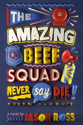 The amazing beef squad : never say die!