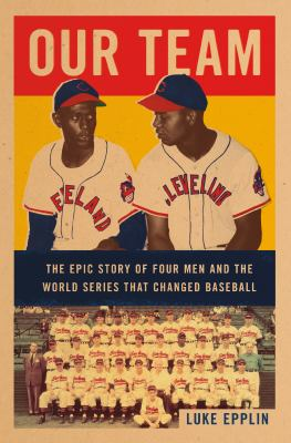 Our team : the epic story of four men and the World Series that changed baseball