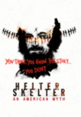 Helter skelter : an American myth