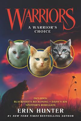 A warrior's choice : includes Daisy's kin, Spotfur's rebellion, Blackfoot's reckoning
