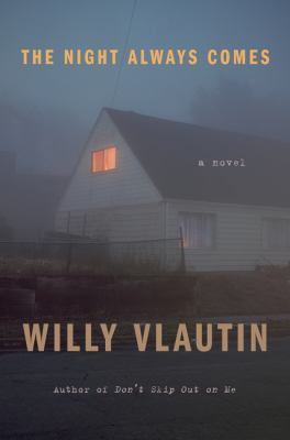 The night always comes : a novel