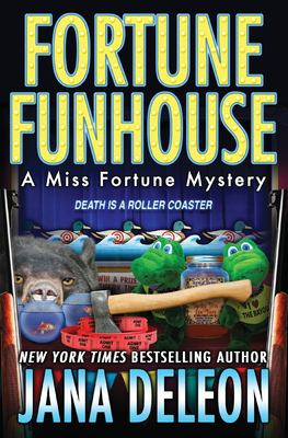 Fortune funhouse : a Miss Fortune mystery