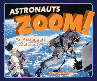 Astronauts zoom! : an astronaut alphabet