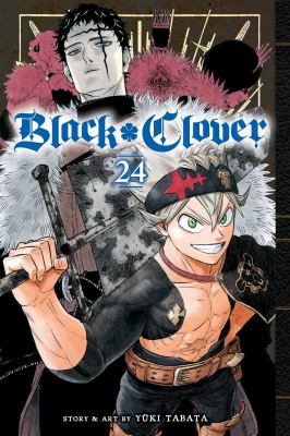 Black clover. 24, The beginning of hope and despair / story and art by Yūki Tabata ; translation, Taylor Engel, HC Language Solutions, Inc. ; touch-up art & lettering, Annaliese Christman.
