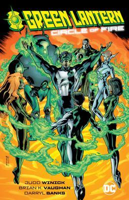 Green Lantern : circle of fire / Judd Winick, Brian K. Vaughan, Darryl Banks.