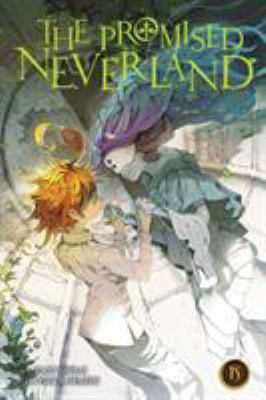 The promised Neverland. Volume 15, Welcome to the entrance / story by Kaiu Shirai ; art by Posuka Demizu ; translation/Satsuki Yamashita ; touch-up art & lettering/Mark McMurray.
