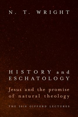 History and eschatology : Jesus and the promise of natural theology