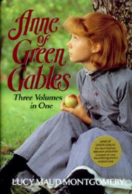 Anne of Green Gables : three volumes in one