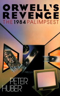 Orwell's revenge : the 1984 palimpsest