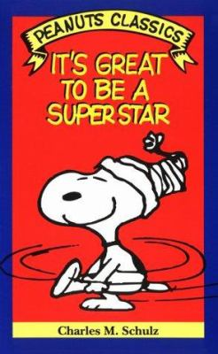 It's great to be a superstar : cartoons from You're out of sight, Charlie Brown