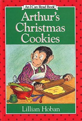 Arthur's Christmas cookies / Words and pictures by Lillian Hoban.