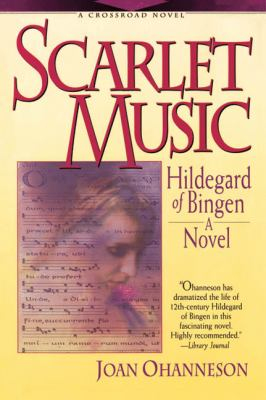Scarlet music : Hildegard of Bingen : a novel