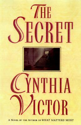 The secret / Cynthia Victor.