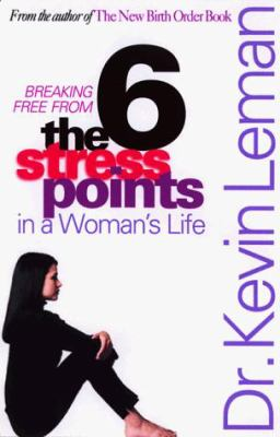 The six stress points in a woman's life