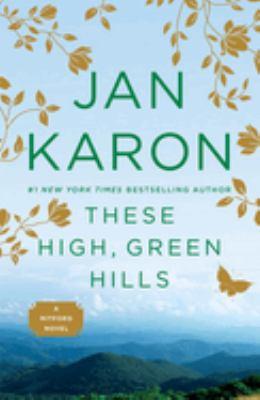 These high, green hills / Jan Karon.