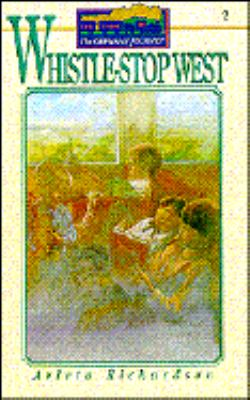 Whistle-stop west / by Arleta Richardson.
