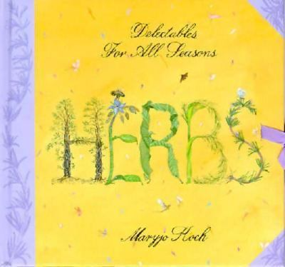 Herbs : delectables for all seasons