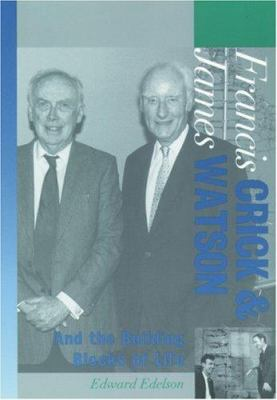 Francis Crick and James Watson and the building blocks of life