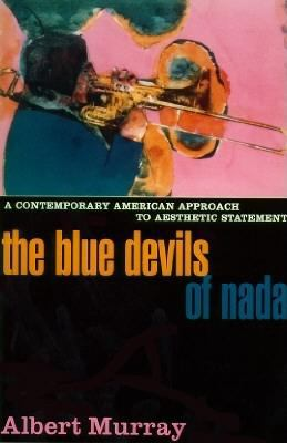 The blue devils of Nada : a contemporary American approach to aesthetic statement