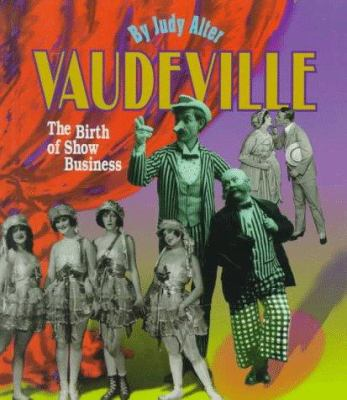 Vaudeville : the birth of show business