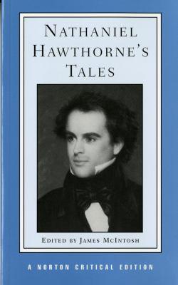 Nathaniel Hawthorne's tales : authoritative texts, backgrounds, criticism