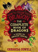 The incomplete book of dragons : (a guide to dragon species) / written and illustrated by Cressida Cowell
