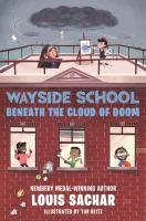 Wayside School beneath the cloud of doom / Louis Sachar