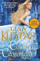 Chasing Cassandra [large print] / Lisa Kleypas