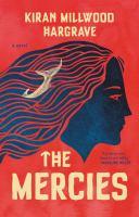 The mercies : a novel / Kiran Millwood Hargrave.