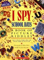 I spy school days : a book of picture riddles / photographs by Walter Wick