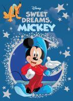 Sweet dreams, Mickey / written by Nancy Parent