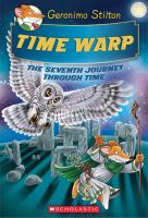 Time warp : the seventh journey through time / Geronimo Stilton