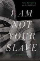 I am not your slave : a memoir / Tupa Tjipombo ; with Chris Lockhart