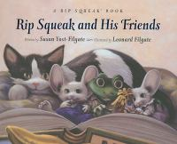 Rip Squeak and his friends / written by Susan Yost-Filgate