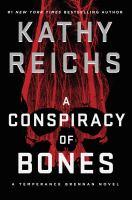 A conspiracy of bones / Kathy Reichs