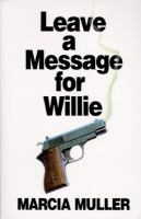Go to record Leave a message for Willie : a Sharon McCone mystery