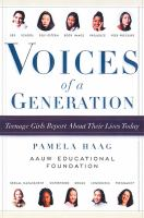 Voices of a generation : teenage girls report about their lives today  Cover Image