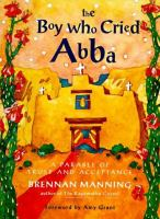 Go to record The boy who cried Abba : a parable of trust and acceptance
