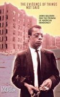 Go to record The evidence of things not said : James Baldwin and the pr...