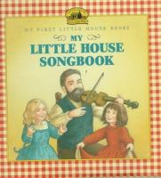 Go to record My little house songbook : adapted from the Little house b...