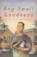 Go to record Any small goodness : a novel of the barrio