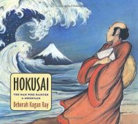 Go to record Hokusai : the man who painted a mountain