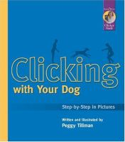 Clicking with your dog : step-by-step in pictures Book cover