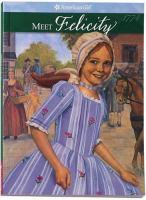 Meet Felicity : an American girl  Cover Image