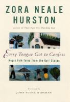 Every tongue got to confess : Negro folk-tales from the Gulf states  Cover Image