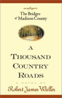 A thousand country roads by by Robert James Waller.