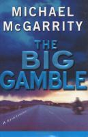 Go to record The big gamble : a Kevin Kerney novel