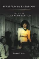 Wrapped in rainbows : the life of Zora Neale Hurston  Cover Image
