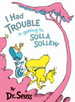 I had trouble in getting to Solla Sollew by by Dr. Seuss.