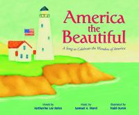 Go to record America the beautiful : a song to celebrate the wonders of...